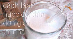 cách làm nước cốt dừa đơn giản tại nhà